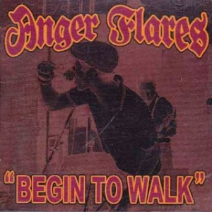 Anger Flares - 2001 - Begin To Walk