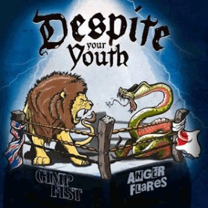 Anger Flares & Gimp Fist - 2017 - Despite Your Youth (Split)