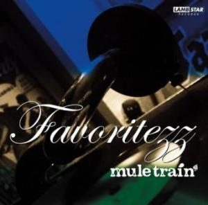 Mule Train - 2007 - Favoritezz