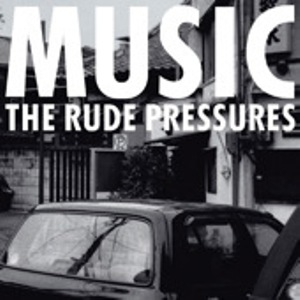 The Rude Pressures - 2004 - Music