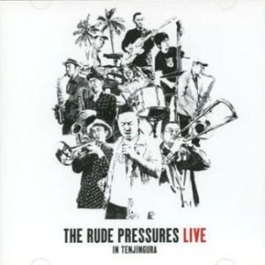 The Rude Pressures - 2010 - Live In Tenjingura