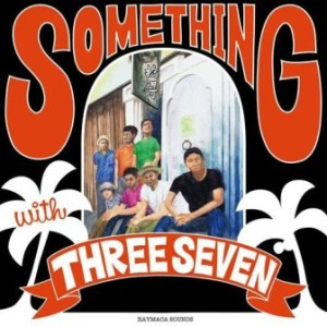 Three Seven - 2013 - Something with Three Seven