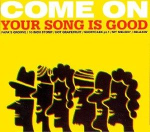 Your Song Is Good - 2002 - Come On (EP)