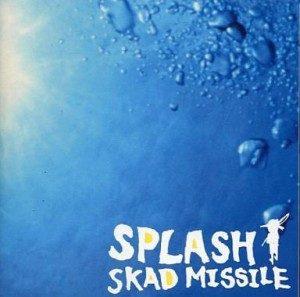 Skad Missile - 2002 - Splash