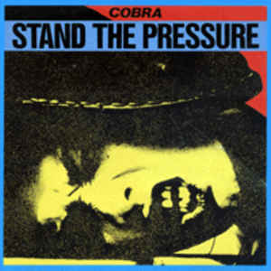 Cobra - 1985 - Stand The Pressure