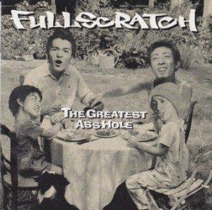 Fullscratch - 2000 - The Greatest Asshole