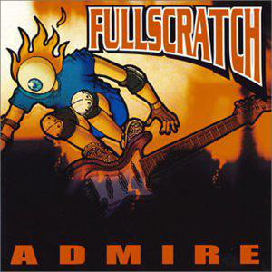 Fullscratch - 1999 - Admire