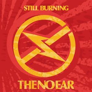 The No Ear - 2019 - Still Burning