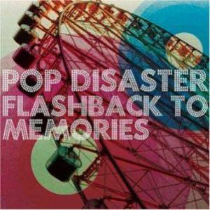 https://mega.nz/#!VIMy2CDQ!Pop Disaster - 2007.11.14 - Flashback to Memories