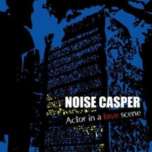 Noise Casper - 2011 - Actor In A Love Scene
