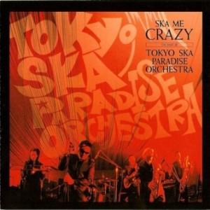 Tokyo Ska Paradise Orchestra - 2005 -  Ska Me Crazy