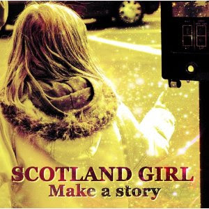 Scotland Girl - 2009 - Make A Story (EP)
