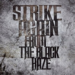 Strike Again - 2015 - From The Black Haze