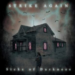 Strike Again - 2017 - Sicks Of Darkness