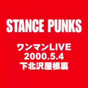 Stance Punks - 2000.08.18 - 2000.5.4 Shimokitazawa Yaneura (Live)