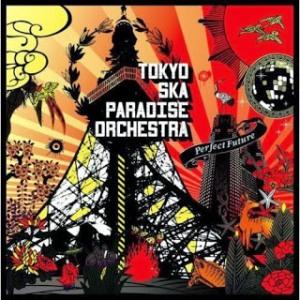 Tokyo Ska Paradise Orchestra - 2008 - Perfect Future