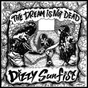 Dizzy Sunfist - 2017 - The Dream Is Not Dead (Single)
