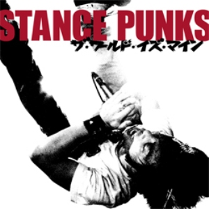 Stance Punks - 2010.02.03 - The World Is Mine