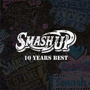 Smash up - 2017.01.18 - 10 YEARS BEST