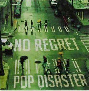 Pop Disaster - 2008.08.13 - No Regret (Single)