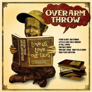 Over Arm Throw - 2006 - Love Us, Love Our Tales