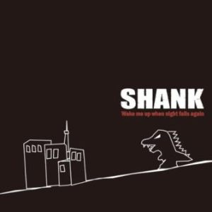 Shank - 2012 - Wake me up when night falls again