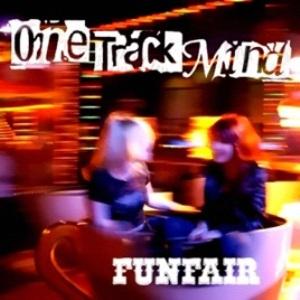One Track Mind - 2011 - Funfair