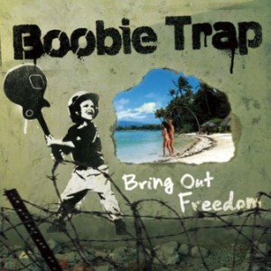Boobie Trap - 2009 - Bring Out Freedom