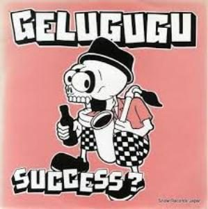 Gelugugu - 1999.07.23 - SUCCESS