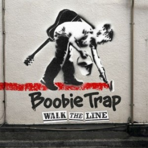 Boobie Trap - 2013 - Walk The Line