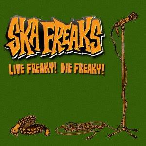 Ska Freaks - 2010 - Live Freaky! Die Freaky!