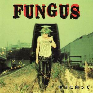 Fungus - 2000 - Ashita Ni Mukatte