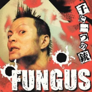 Fungus - 2002 - Sen Ni Hitotsu No Ju