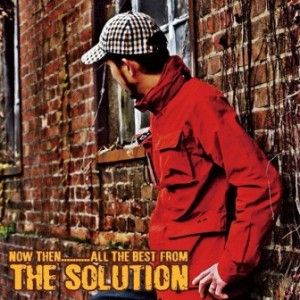 The Solution - 2013 - Now Then All The Best From The Solution
