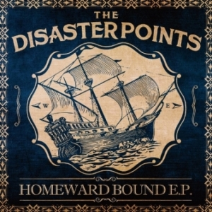 The Disaster Points - 2014 - Homeward Bound (EP)