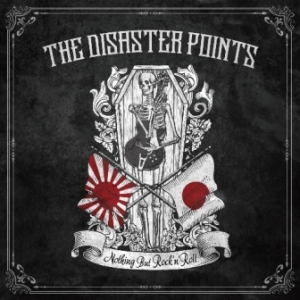 The Disaster Points - 2019 - Nothing But Rock 'N' Roll (EP)