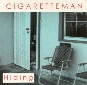 Cigaretteman - 1995 - Hiding