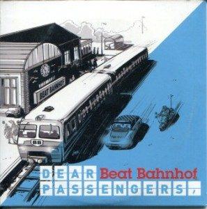 Beat Bahnhof - 2013 - Dear Passengers