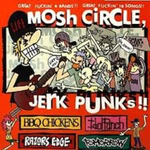 BBQ Chikens & Razors Edge & Idol Punch & Tomorrow - 2002 - 4Way Split - Mosh Circle Jerk Punks!