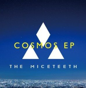 The Miceteeth - 2016 - COSMOS (EP)