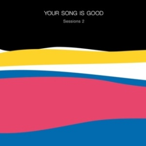 Your Song Is Good - 2020 - Sessions 2