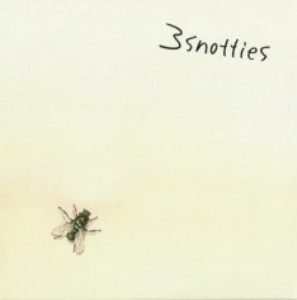 3Snotties - 2005 - Anything (EP)