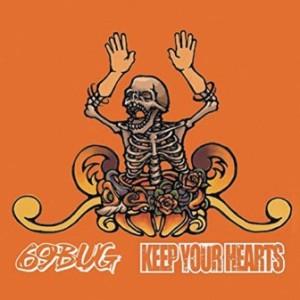 69Bug & Keep Your Hearts - 2005 - Split