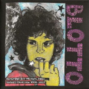Blotto - 2008 - Remember Buy The Vinyl First... Singles Collection 2004-2007