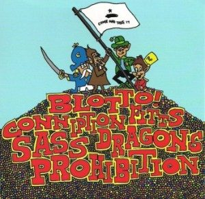 Blotto & Conniption Fitts & Sass Dragons & Prohibition - 2008 - Come and Take It (Split)