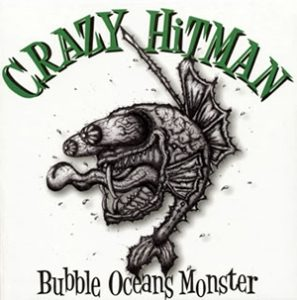 Crazy Hitman - 2008 - Bubble Oceans Monster