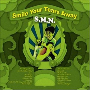 S.M.N. - 2008 - Smile Your Tears Away