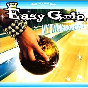 Easy Grip - 2002.07.17 - MY SWINGING STYLE