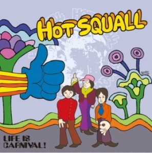 Hotsquall - 2006.11.08 - Life Is Carnival!
