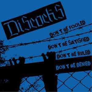 The Discocks - 2005 - Don't Be Fooled, Don't Be Satisfied, Don't Be Ruled, Don't Be Denied